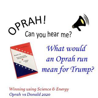Oprah - Can You Hear Me - 18 - What Would an Oprah Run Mean for Trump