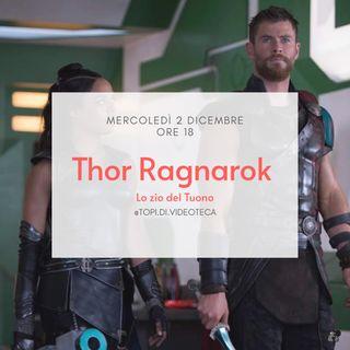 30 Thor Ragnarok - Lo zio del Tuono