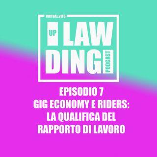 Uplawding EPISODIO 7 - Gig Economy e riders: la qualifica del rapporto di lavoro