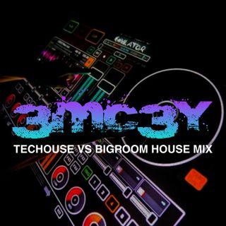 Techouse vs. Bigroom House Mix. (Dj. 3MC3Y)