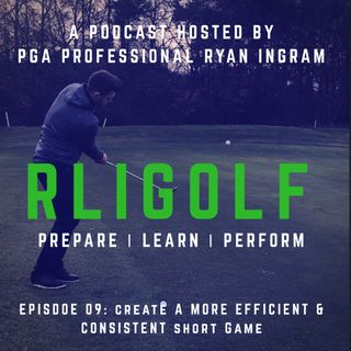 Create A More Efficient And Consistent Short Game