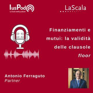 Ep. 56 IusPod Finanziamenti e mutui: la validità delle clausole floor