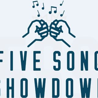 The 5 Song Showdown
