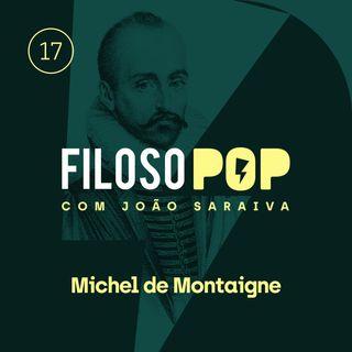 FilosoPOP 017 - Michel de Montaigne