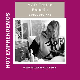 Ep 1:  MAD Tattoo Estudio - Mariana Adduci, la mendocina que redescubrió el arte en el tatuaje