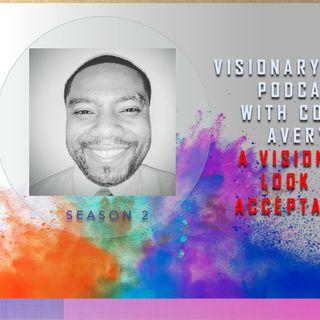 A Visionary Look at Acceptance | Season 2
