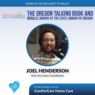 4/18/17: Joel Henderson with Oregon Talking Book & Braille Library at the State Library of Oregon | Aging In The Willamette Valley