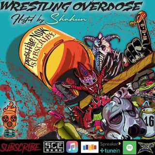 Wrestling Overdose (Ep. 1) - Feat. Joe Numbas
