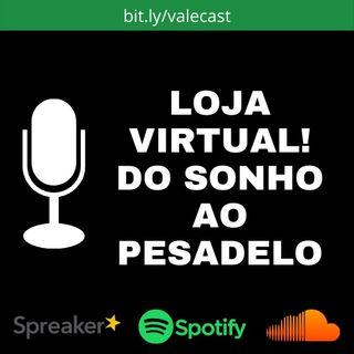 Loja Virtual do Sonho ao Pesadelo!