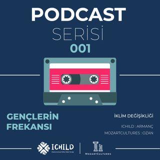 #001 Gençlerin Frekansı Podcast Serisi | İklim Değişikliği