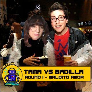 Tama vs Badilla: Round 1 - Maldito Amor  - 5 de julio