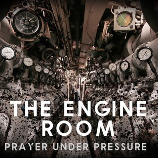 The Engine Room - Lamenting Prayer - Leon Johnson - 25th October 2020