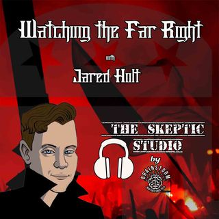 Watching The Far Right with Jared Holt