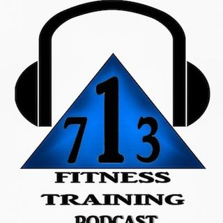 "713 Fitness Training  ep. 101 ""Goal Setting"""