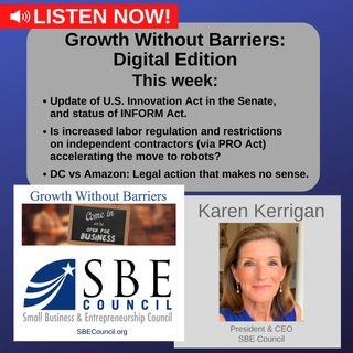 Growth Without Barriers - DIGITAL EDITION: US Innovation Act & INFORM Act; PRO Act; DC AG's misguided lawsuit against Amazon.