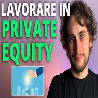 PRIVATE EQUITY | Cos'è, come investono e come entrare