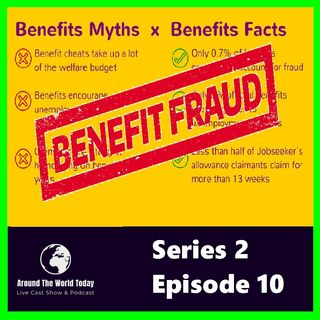 Around The World Today Series 2 Episode 10 - Benefit fraud