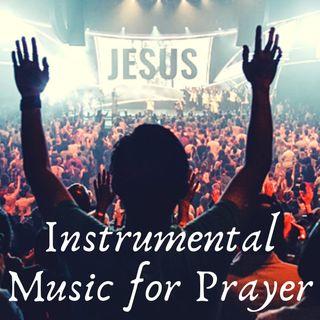 Instrumental Music For Prayer