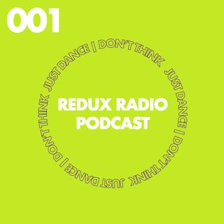 Redux Radio 001 - Popped our cherry