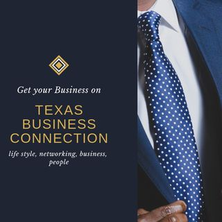 "Texas Business Connect #9 ""Authenticity and Compassion"""