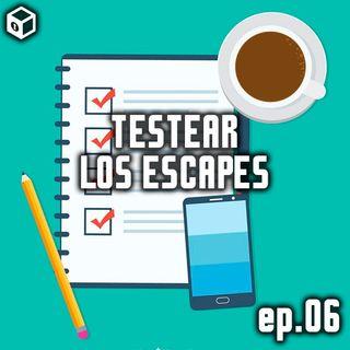Episodio 6 – Testear los Escapes