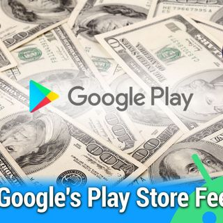 All About Android 516: Google's Play Store Fee Cut