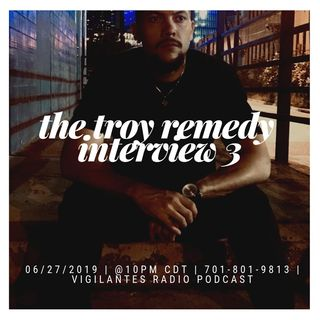 The Troy Remedy Interview III.