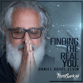 Daniel Bruce Levin | Finding The Real You