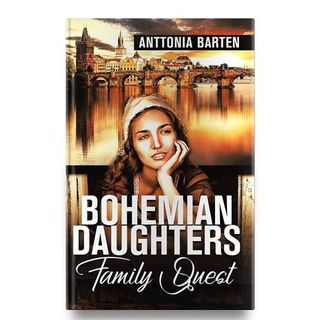 BOHEMIAN DAUGHTERS: Family Quest with Anttonia Barten