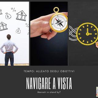 #222 La Borsa...in poche parole - 22/8/2019 - Navigare a vista