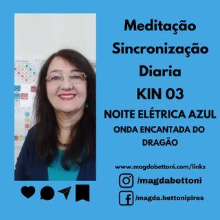 Meditação Sincronização Diária  Kin 03 - Noite Elétrica Azul