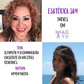 La Empatía y la Comunicación Consciente en las Relaciones: Nilyem Valero, Yatzil Bilancieri