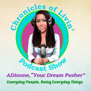 Chronicles of Livin Podcast
