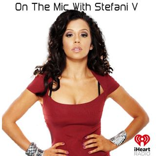 On The Mic WIth Stefani V