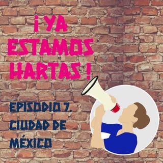 Episodio 7. Ciudad de México