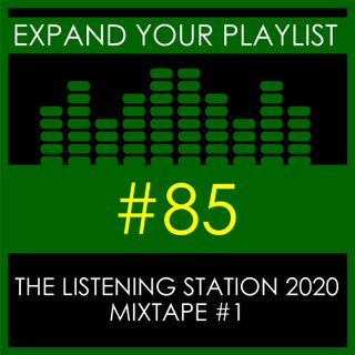 #85: The Listening Station 2020 - Mixtape #1