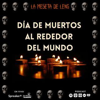 Ep. 49 - Día de muertos al rededor del mundo