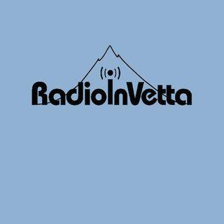 Radio In Vetta - Puntata 10