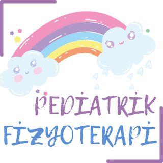 Pediatrik Fizyoterapi Nedir?