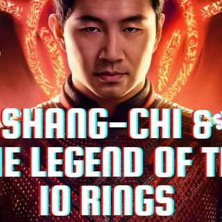 Shang-Chi & The Legend of the Ten Rings (Spoiler Review)