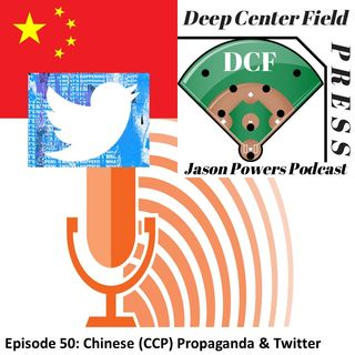 Episode 50: Chinese (CCP) Propaganda & Twitter