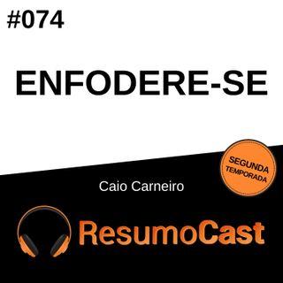 T2#074 Enfodere-se | Caio Carneiro
