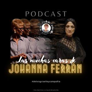 Las muchas caras de Johanna Ferrán