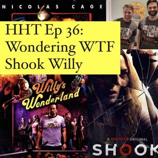 Ep 36: Wondering WTF Shook Willy