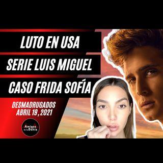 20.  #ENVIVO Serie Luis Miguel, Caso Frida Sofía| DESMADRUGANDO Abril 19, 2021