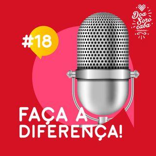 Faça a Diferença! #18 Eventos Internacionais + Fazenda Boa Vista