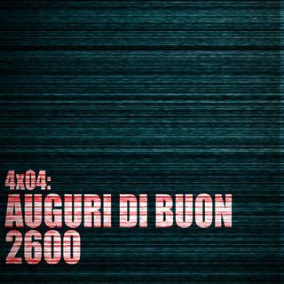 AI 4x04; Auguri di Buon 2600