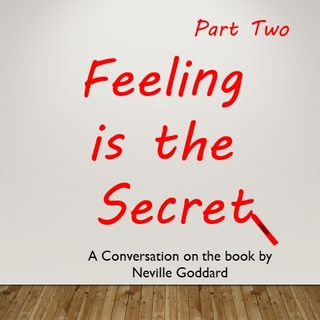 Neville Goddard - Feeling is the Secret - A Conversation - Part Two