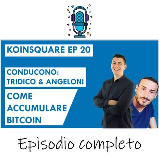 Le migliori strategie per accumulare Bitcoin - ANGELONI, TRIDICO - EP 20 SEASON 2020
