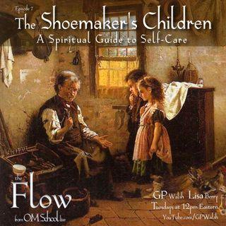 Episode 007 - The Shoemaker's Children - A Spiritual Guide to Self-Care